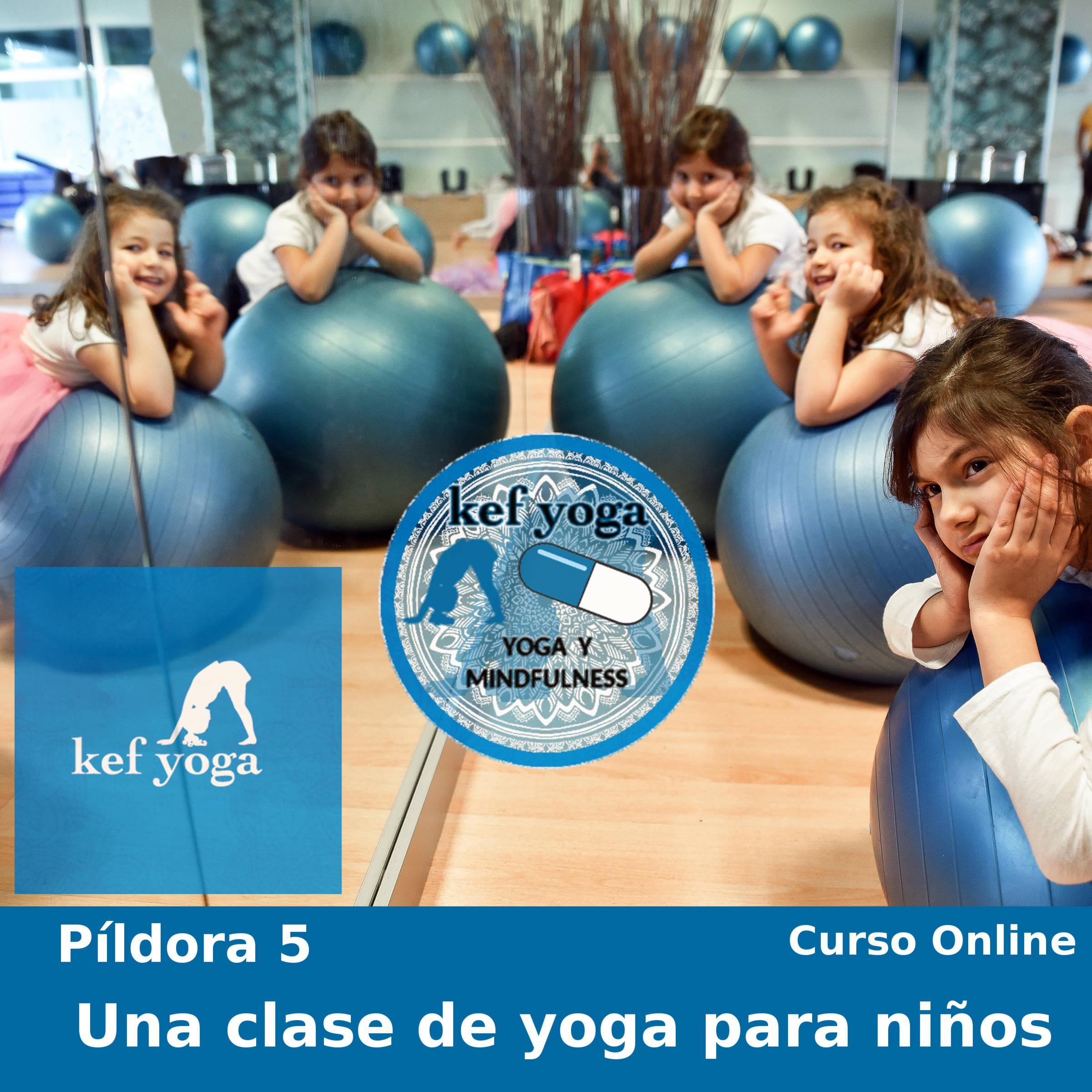 Píldora 5  – Una clase de Yoga para niños